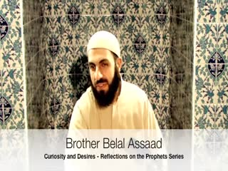 Reflections on the Prophets 3 By Brother Bilal Assad
