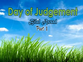 The Day of Judgement - Bilal Assad - Part 1