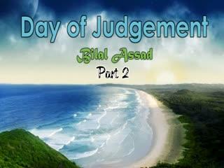 The Day of Judgement - Bilal Assad - Part 2