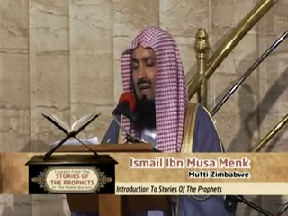 Stories Of The Prophets-01- Introduction To Stories Of The Prophets - Mufti Ismail Menk