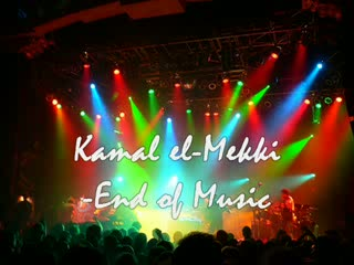The End of Music - Kamal el-Mekki